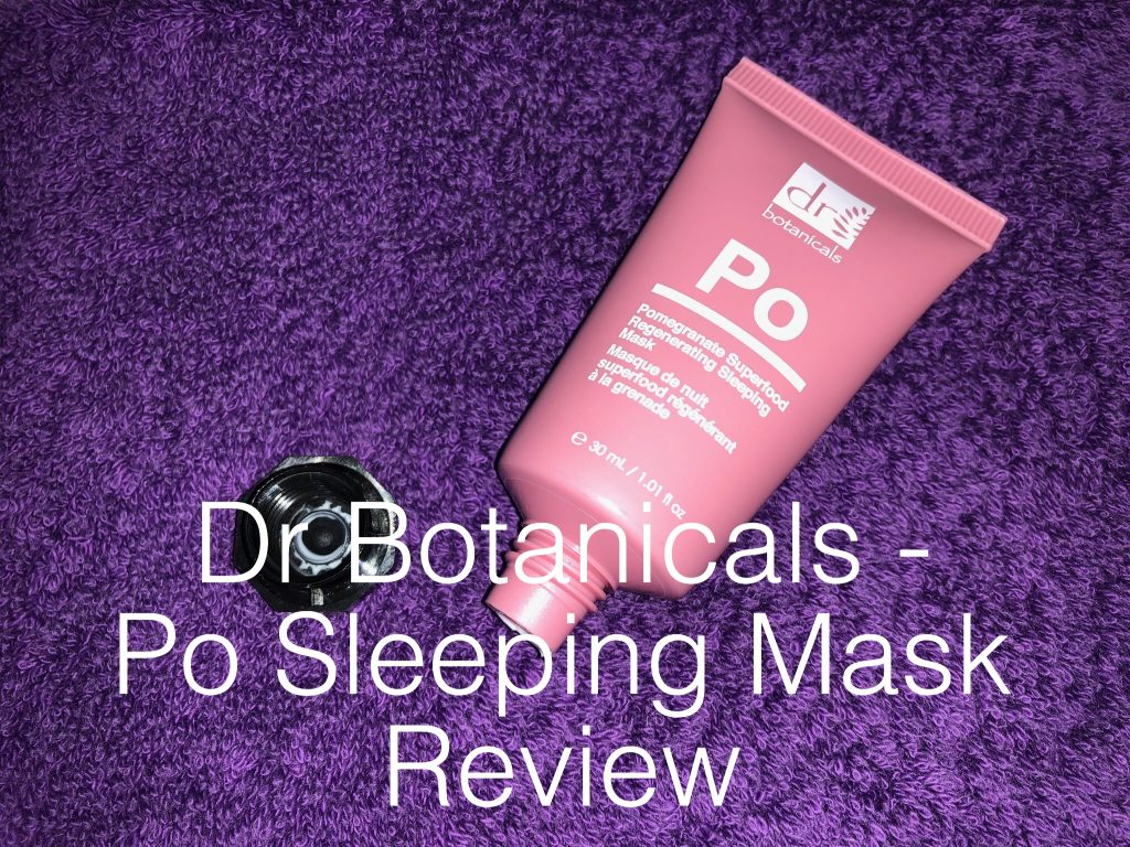 Dr Botanicals Po Sleeping Mask Review graphic