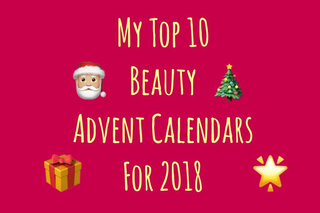 My Top 10 Beauty Advent Calendars For 2018 graphic