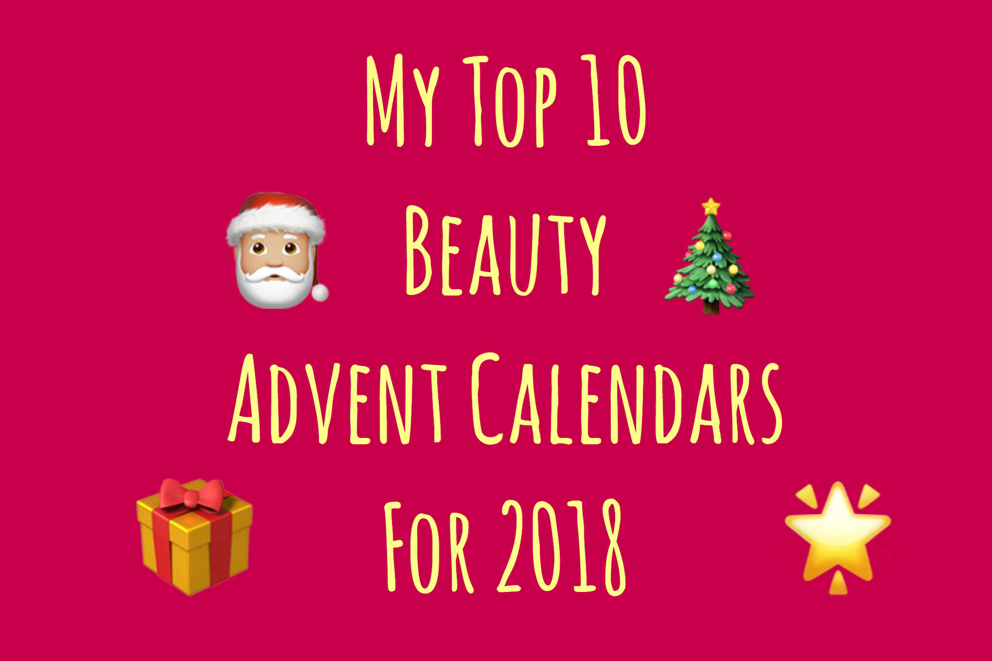 My Top 10 Beauty Advent Calendar for 2018