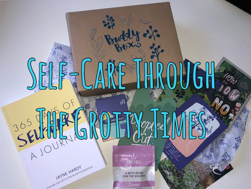 Self-Care Through The Grotty Times graphic