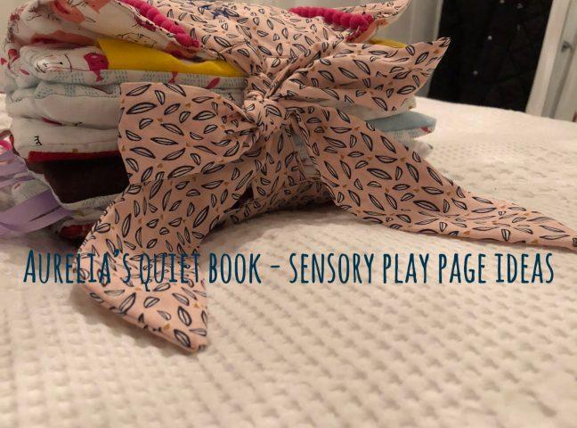 Aurelia's Quiet Book – Sensory Play Page Ideas