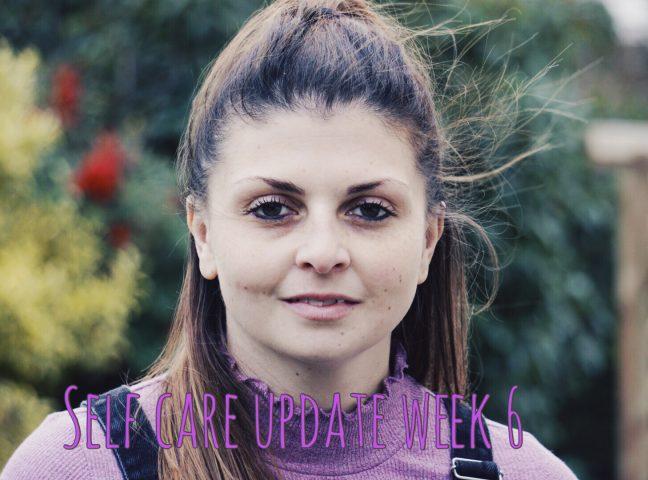 Self Care Update – Week 6
