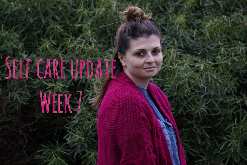 Self Care Update – Week 7 graphic