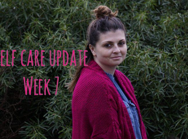 Self Care Update – Week 7
