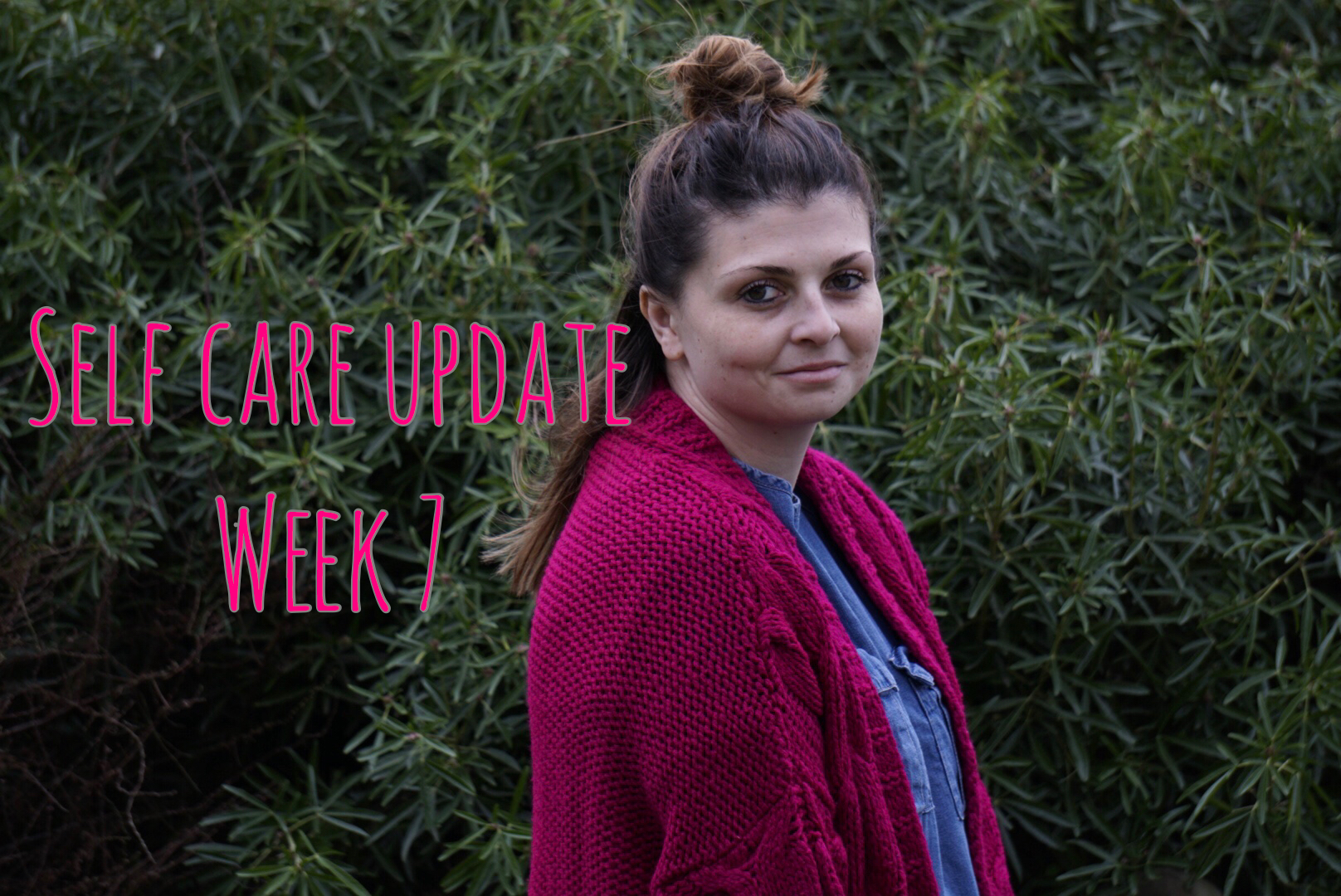 Self Care Update – Week 7 graphic