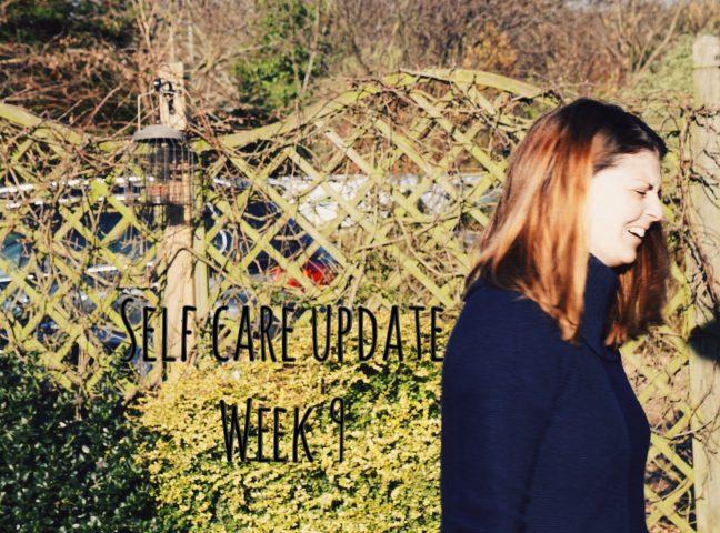 Self Care Update – Week 9