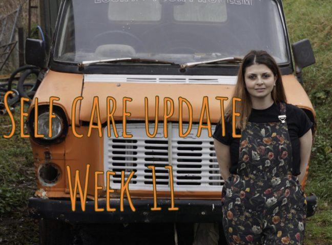 Self Care Update Week 11