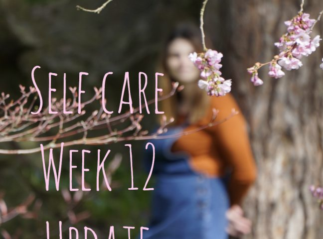 Self Care Update – Week 12