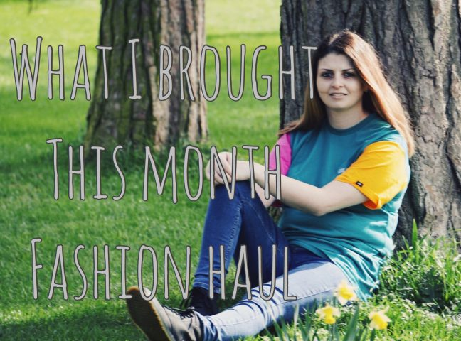 What I Brought This Month – Fashion Haul